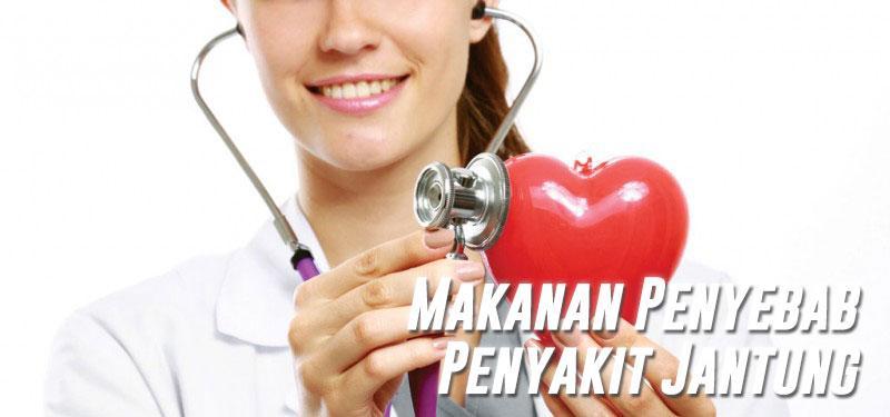 waspadai makanan yang menyebabkan penyakit jantung